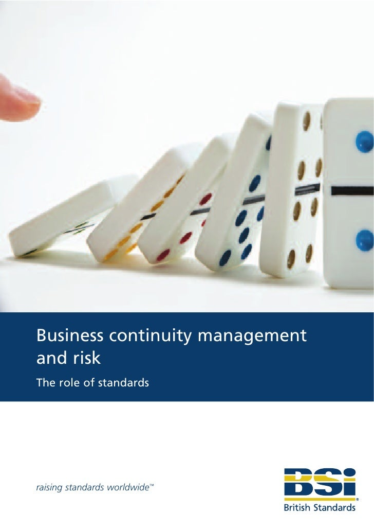 Business continuity management  and risk -The role of standards
