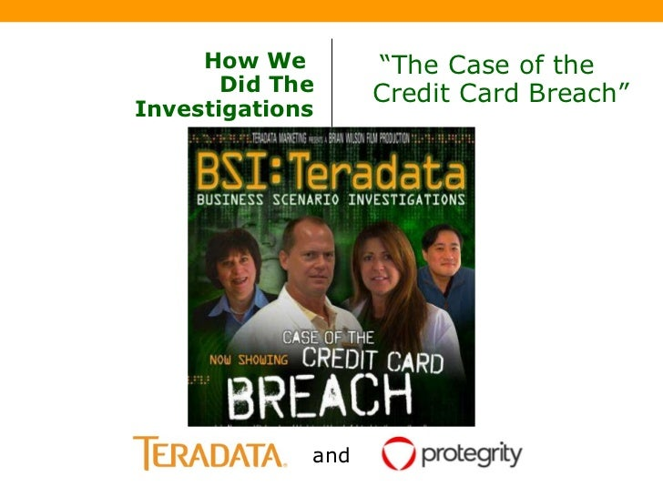 """How We  Did The Investigations """" The Case of the    Credit Card Breach"""" Brought to you by and"""
