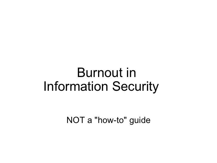 "Burnout in  Information Security     NOT a ""how-to"" guide"