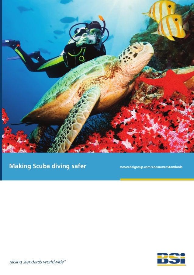 Making Scuba diving safer www.bsigroup.com/ConsumerStandards raising standards worldwide™