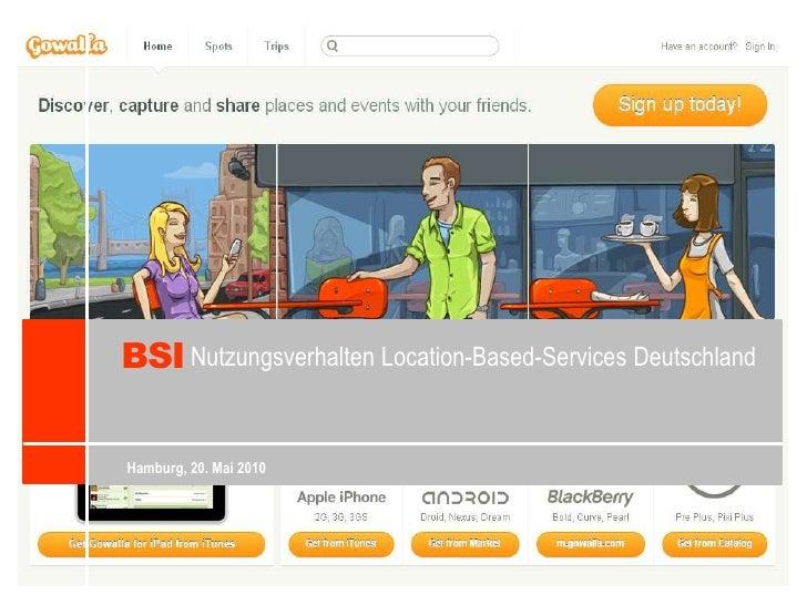 BSI<br />Nutzungsverhalten Location-Based-Services Deutschland<br />Hamburg, 20. Mai 2010<br />