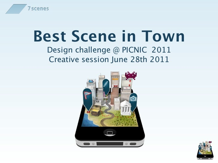 Best Scene in Town Design challenge @ PICNIC 2011 Creative session June 28th 2011