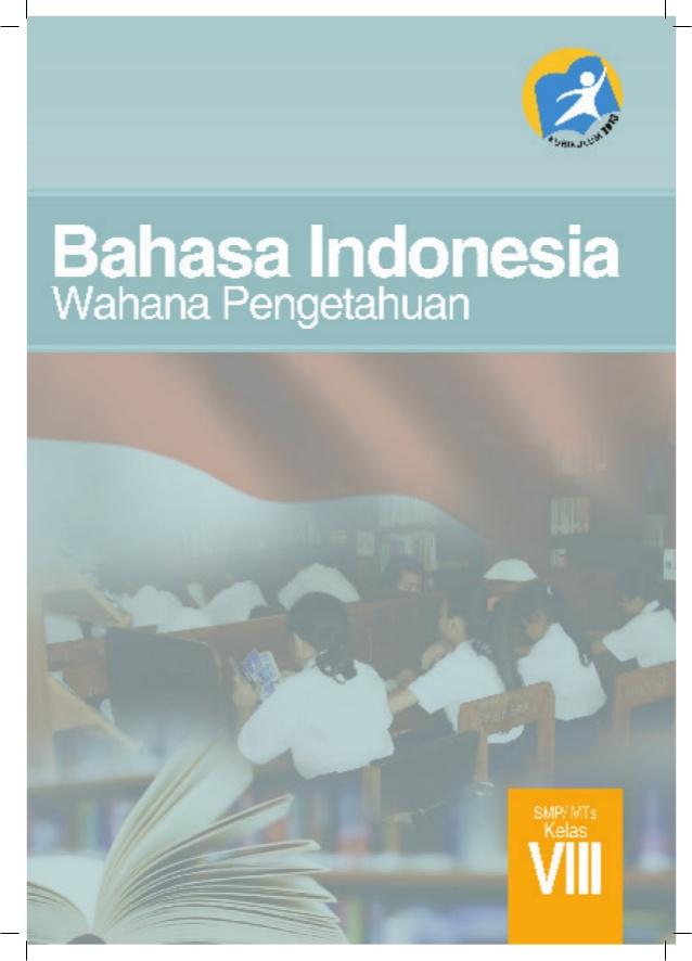 Buku Siswa Bahasa Indonesia Kelas Viii Smp Kurikulum 2013 Share The Knownledge