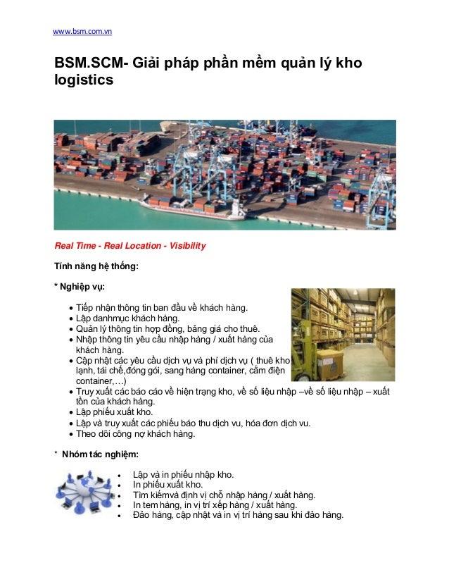 www.bsm.com.vn  BSM.SCM- Giải pháp phần mềm quản lý kho logistics  Real Time - Real Location - Visibility Tính năng hệ thố...