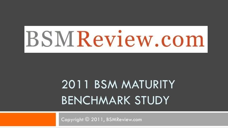 BSM Review 2011 BSM Maturity Benchmark Study
