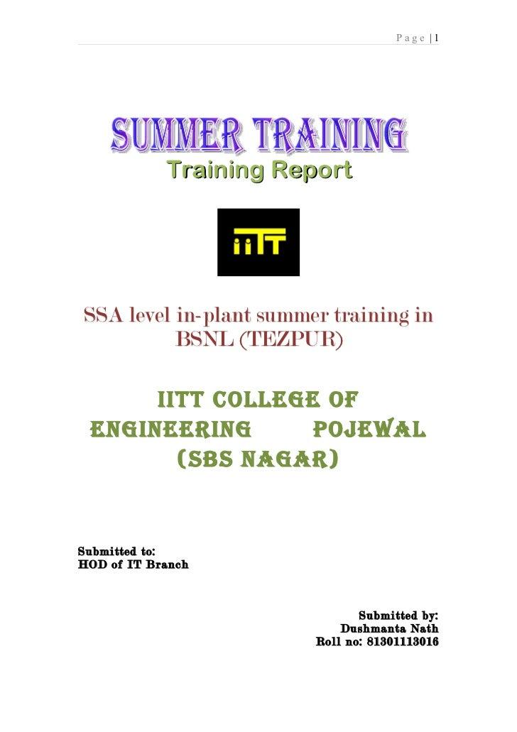 Page |1            Training ReportSSA level in-plant summer training in          BSNL (TEZPUR)      IITT COLLEGE OF ENGINE...