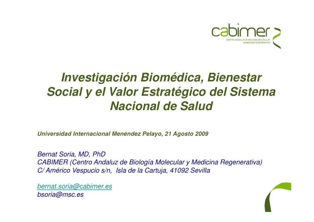 Investigación Biomédica, Bienestar    Social y el Valor Estratégico del Sistema                Nacional de Salud  Universi...