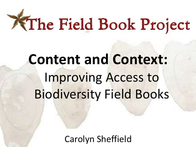 Content and Context:  Improving Access toBiodiversity Field Books     Carolyn Sheffield
