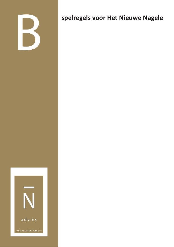 B                    spelregels voor Het Nieuwe Nagele   N   adviesontwerplab Nagele