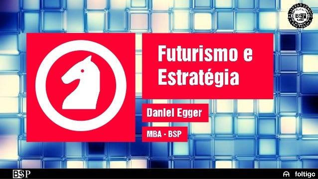 MBA BSP: Estratégia e Futurismo