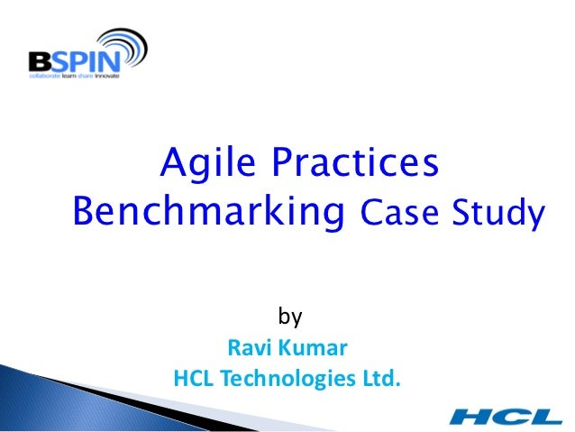 Agile PracticesBenchmarking Case Study              by         Ravi Kumar    HCL Technologies Ltd.