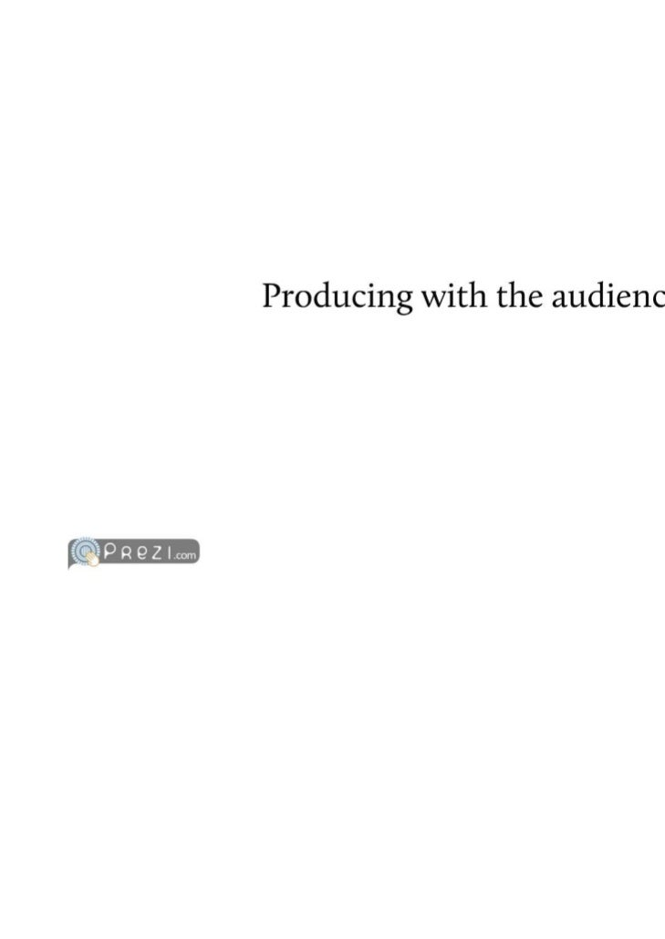Producing with the Audience