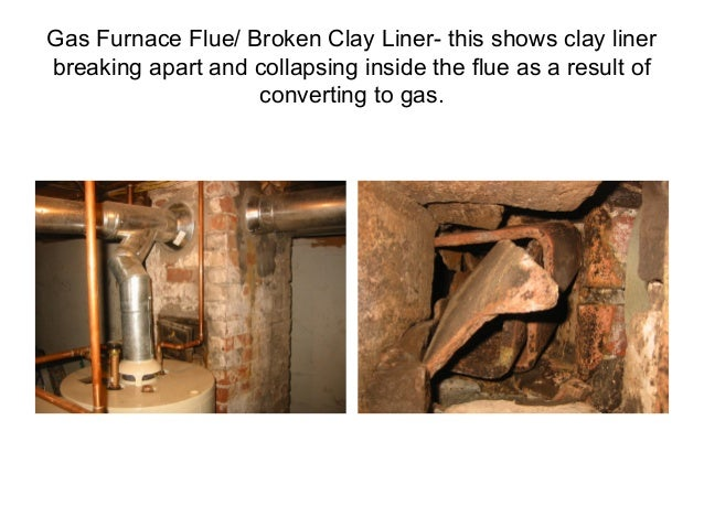 Gas Furnace Flue/ Broken Clay Liner- this shows clay liner breaking apart and collapsing inside the flue as a result of co...