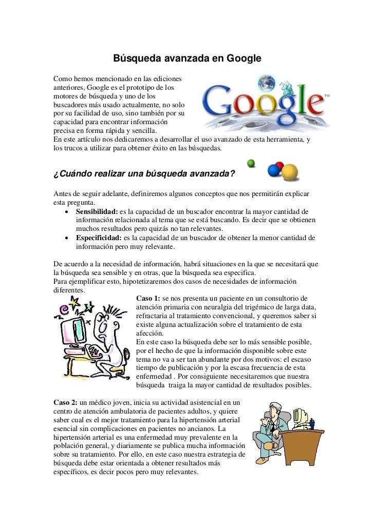 Búsqueda avanzada en GoogleComo hemos mencionado en las edicionesanteriores, Google es el prototipo de losmotores de búsqu...