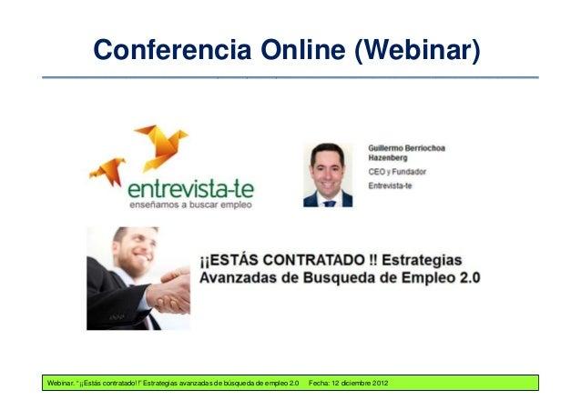 """Conferencia Online (Webinar)Webinar. """"¡¡Estás contratado!!"""" Estrategias avanzadas de búsqueda de empleo 2.0   Fecha: 12 di..."""