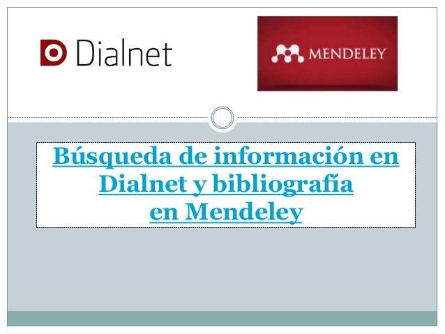 Búsqueda de información en Dialnet y bibliografía en Mendeley