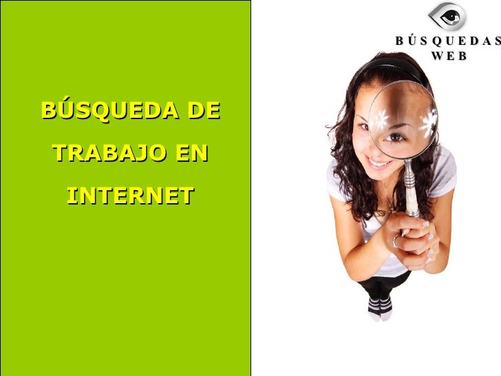BÚSQUEDA DE TRABAJO EN INTERNET B Ú S Q U E D A S W E B