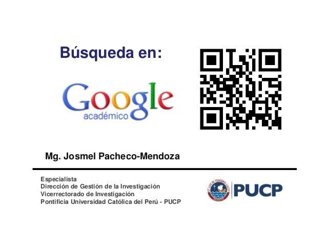 Búsqueda en: Mg. Josmel Pacheco-Mendoza Especialista Dirección de Gestión de la Investigación Vicerrectorado de Investigac...