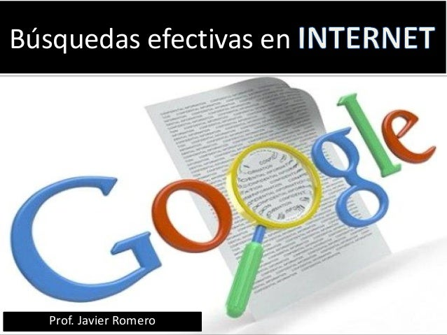 Prof. Javier Romero Búsquedas efectivas en