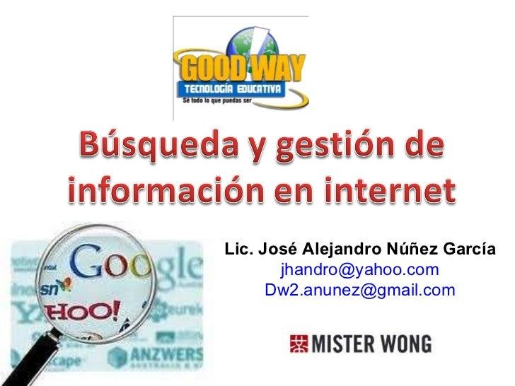 Lic. José Alejandro Núñez García [email_address] [email_address]