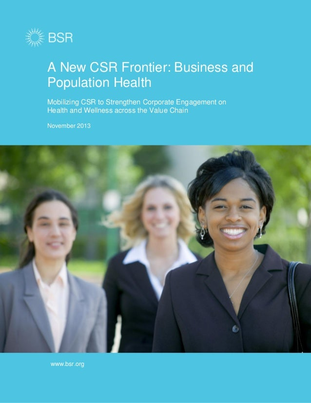A New CSR Frontier: Business and Population Health Mobilizing CSR to Strengthen Corporate Engagement on Health and Wellnes...