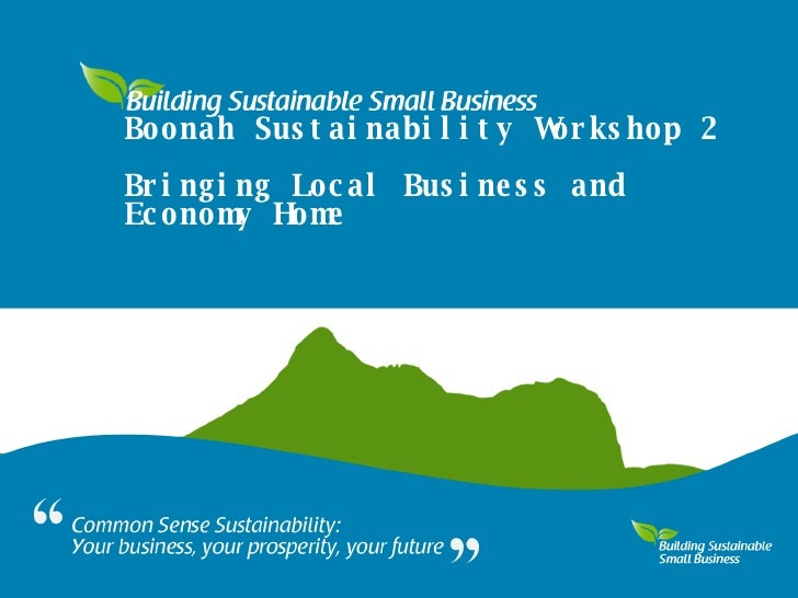 Boonah Sustainability Workshop 2 Bringing Local Business and Economy Home
