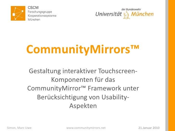 CommunityMirrors™<br />Gestaltung interaktiver Touchscreen-Komponenten für das CommunityMirror™ Framework unter Berücksich...