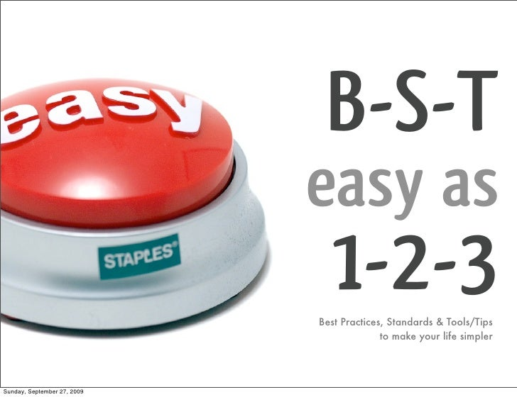 B-S-T                              easy as                                1-2-3                              Best Practice...
