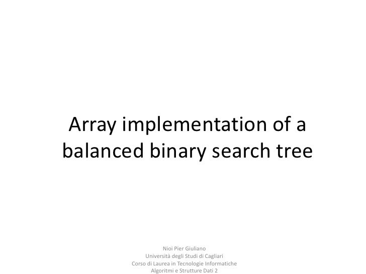 Array implementationof a balanced binary search tree<br />