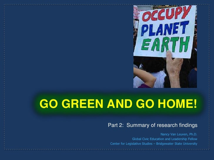 go green and go home essay Unique essays: go green environment essay 100% professional in most african nations, if it were a function of a traineeship work placement or a train go green.