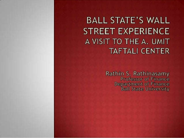 Ball State's Wall Street Experience: A Visit to the A. Umit Taftali Center