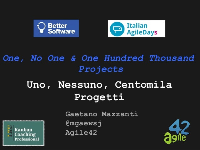 One, No One, One Hundred Thousand Projects (Uno, Nessuno, Centomila Progetti)