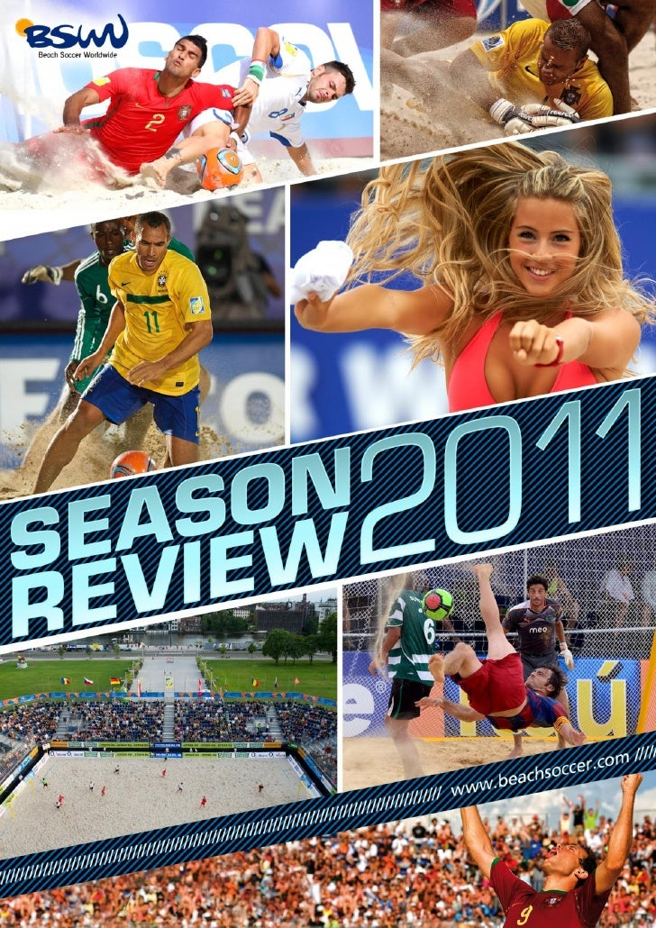 SEASON REVIEW 2011Contents3. Welcome, by Joan Cusco4. The Season in Numbers5. Calendar6. TV Coverage8. Beachsoccer.com9. G...