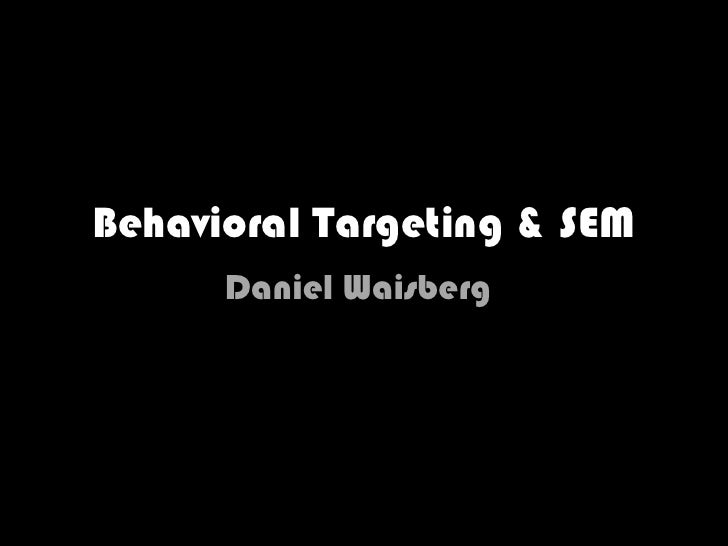 Behavioral Targeting & SEM<br />Daniel Waisberg<br />