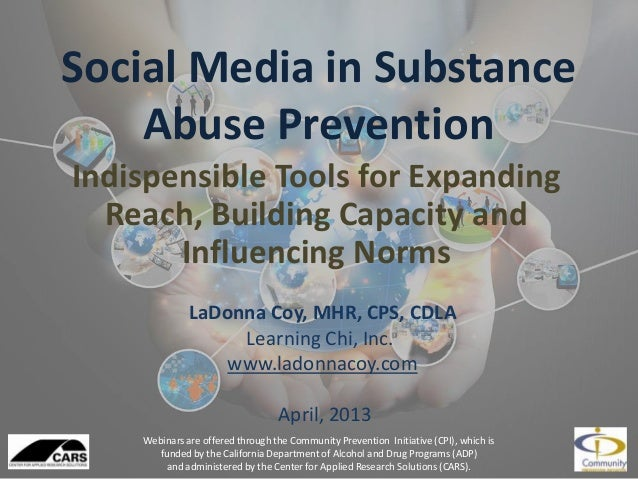 Social Media in SubstanceAbuse PreventionIndispensible Tools for ExpandingReach, Building Capacity andInfluencing NormsWeb...