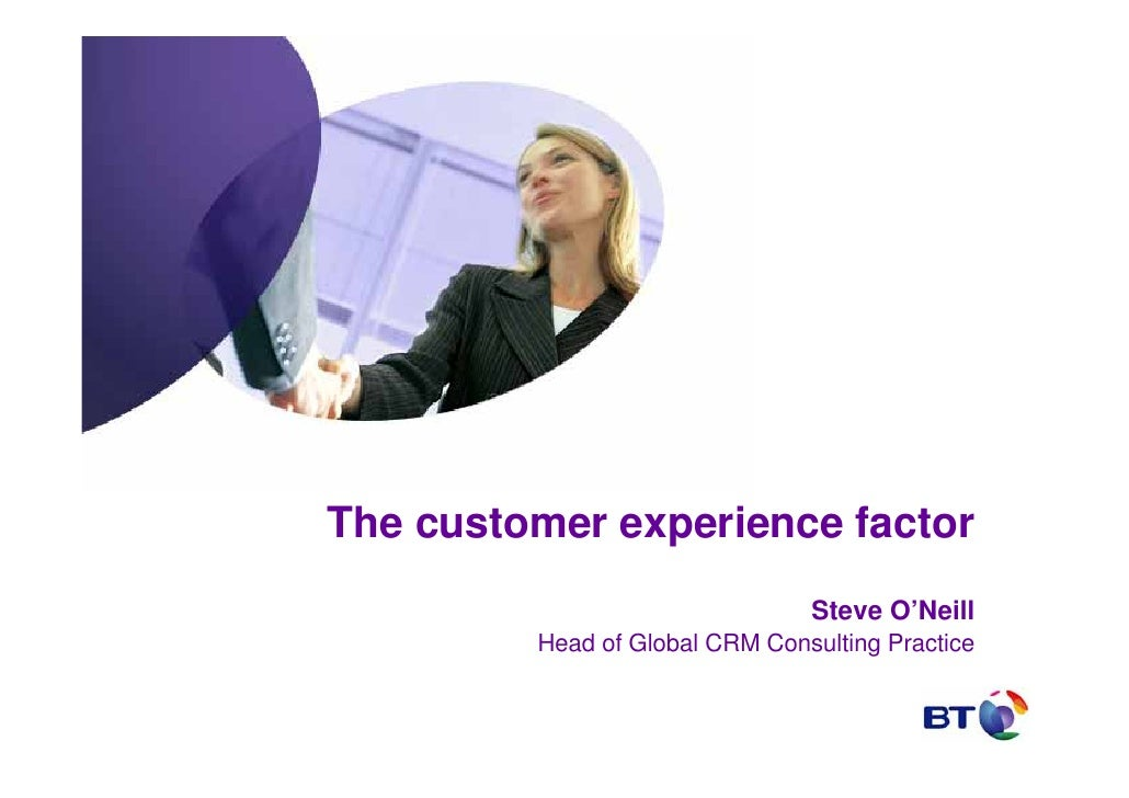 The customer experience factor                                 Steve O'Neill          Head of Global CRM Consulting Practice