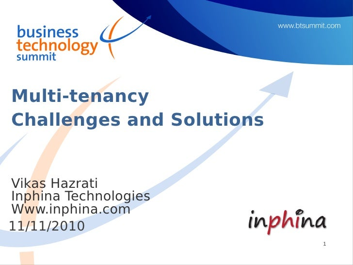 Multi-tenancyChallenges and SolutionsVikas HazratiInphina TechnologiesWww.inphina.com11/11/2010                           1