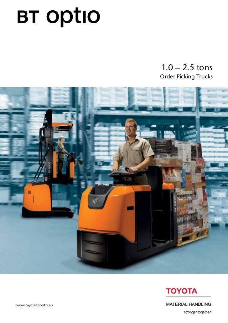 1.0 – 2.5 tons                          Order Picking Truckswww.toyota-forklifts.eu