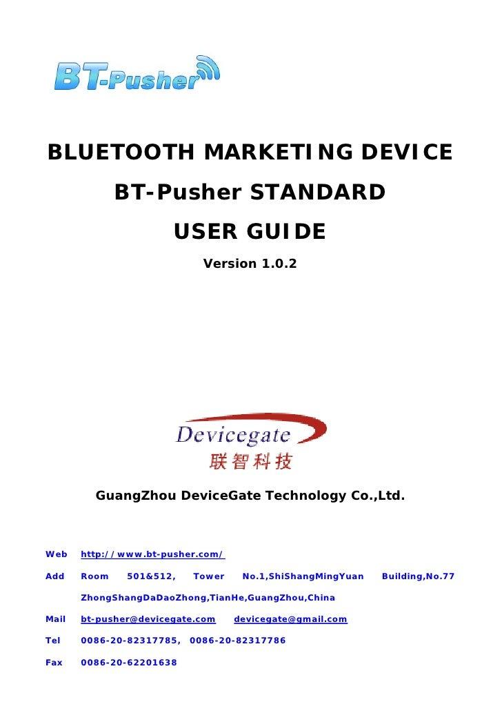 BLUETOOTH MARKETING DEVICE               BT-Pusher STANDARD                        USER GUIDE                             ...