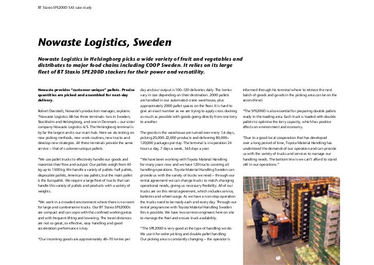 BT Staxio SPE200D SAS case studyNowaste Logistics, SwedenNowaste Logistics in Helsingborg picks a wide variety of fruit an...