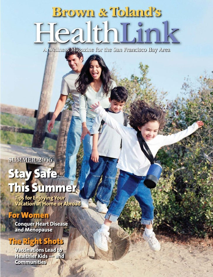 Brown & Toland's         HealthLink             A Wellness Magazine for the San Francisco Bay Area     SUMMER 2006  Stay S...