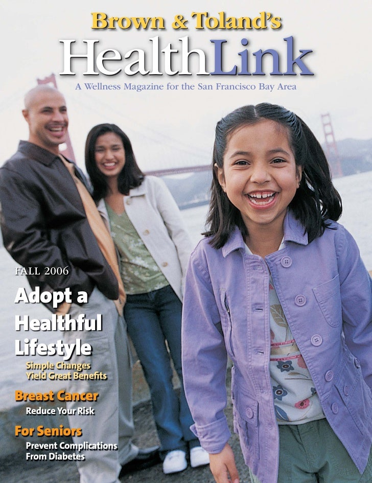 Brown & Toland's         HealthLink             A Wellness Magazine for the San Francisco Bay Area     FALL 2006  Adopt a ...