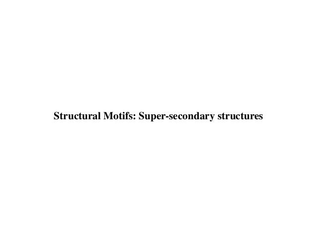 Structural Motifs: Super-secondary structures