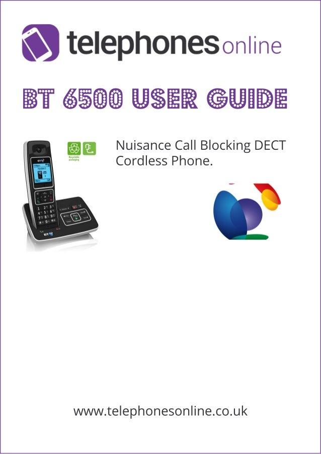 BT6500Userguide NuisanceCallBlockingDECT CordlessPhone. www.telephonesonline.co.uk