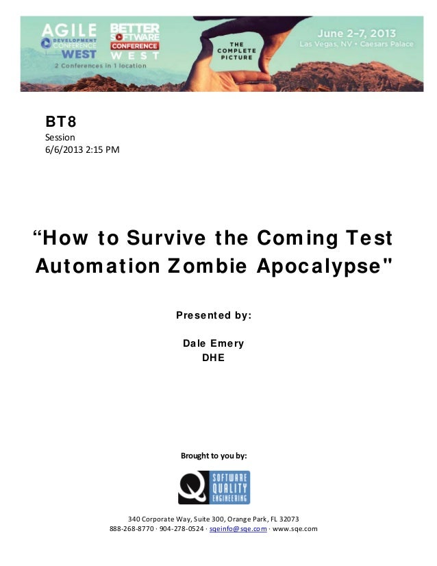 "BT8 Session  6/6/2013 2:15 PM                 ""How to Survive the Coming Test Automation Zombie Apocalypse""        Pr..."
