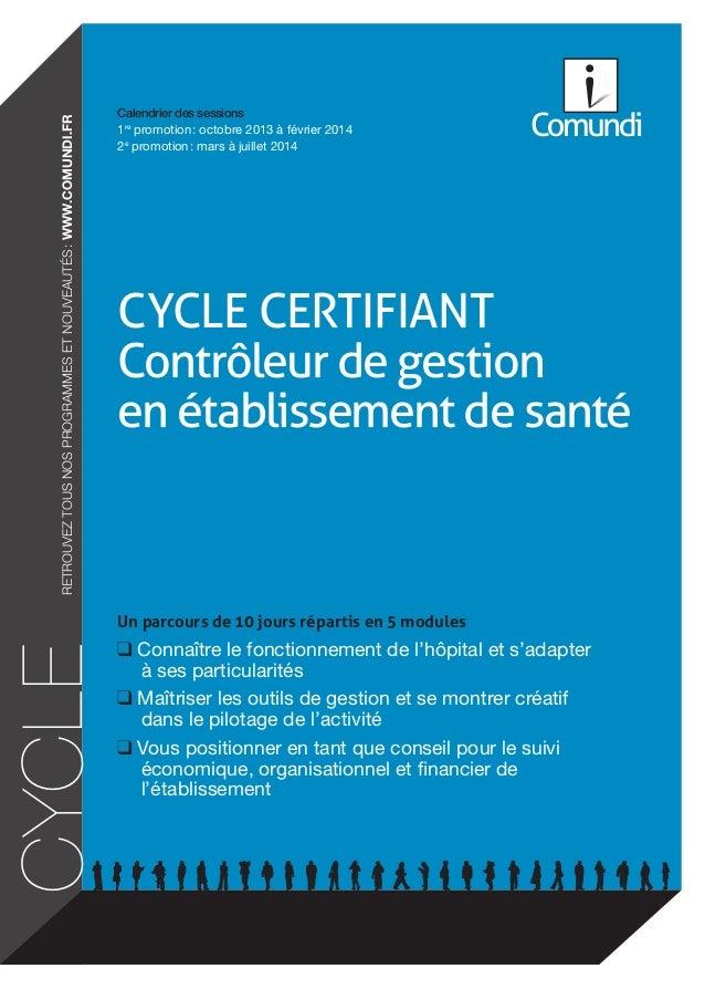 Calendrier des sessions 1re promotion: octobre 2013 à février 2014 2e promotion: mars à juillet 2014 CYCLE CERTIFIANT Co...