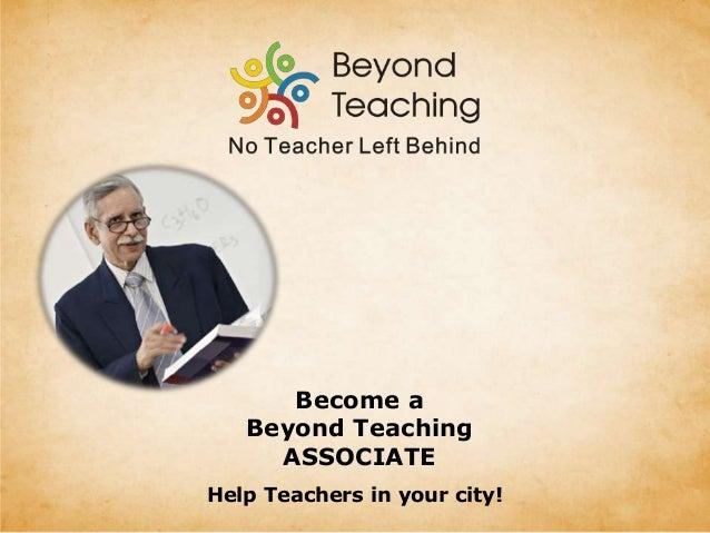 Become a Beyond Teaching ASSOCIATE Help Teachers in your city!