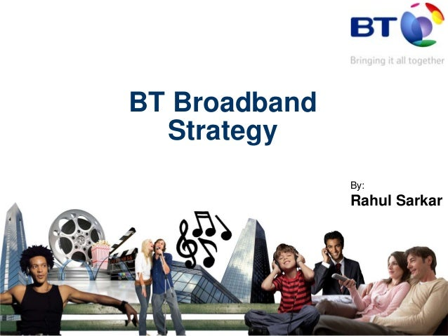 BT Broadband Strategy