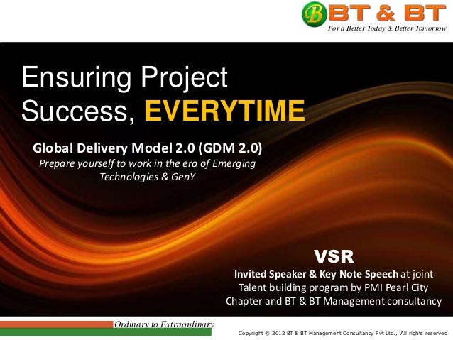 For a Better Today & Better TomorrowEnsuring ProjectSuccess, EVERYTIMEGlobal Delivery Model 2.0 (GDM 2.0) Prepare yourself...
