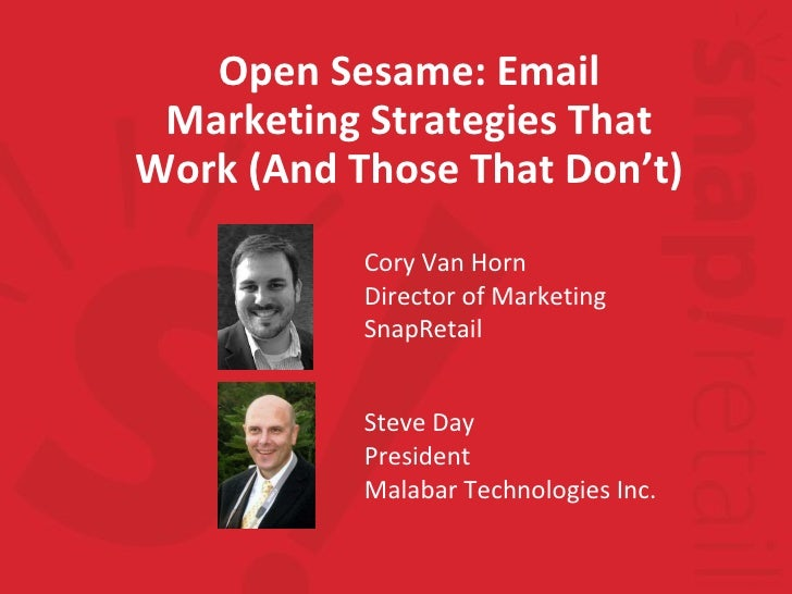 Steve Day President Malabar Technologies Inc. Open Sesame: Email Marketing Strategies That Work (And Those That Don't) Cor...